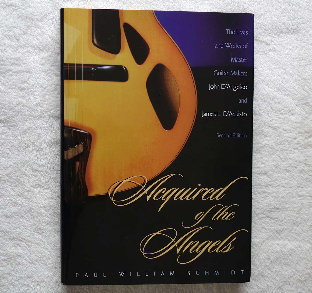 Acquired of the Angels: The Lives and Works of D'Angelico and D'Aquisto Signed by the Author, Paul Schmidt, 1998 Second Edition